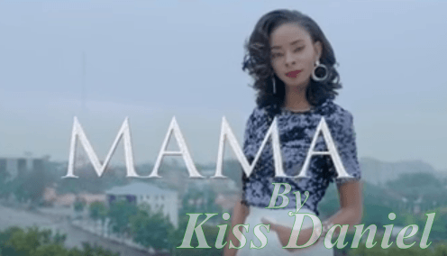 Download Mama By Kiss Daniel Official Video Produced By Young John