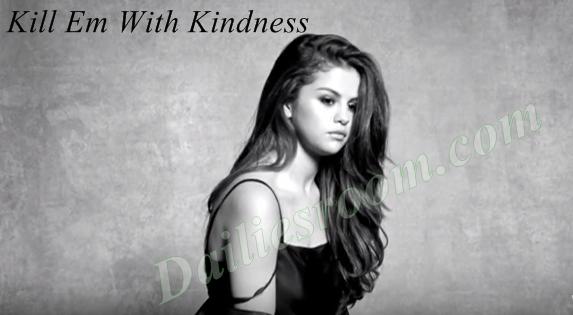 Download Kill Em With Kindness by Selena Gomez
