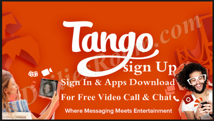 Tango sign Up, Tango Sign In | Tango Apps Download For Free Video Call & Chat