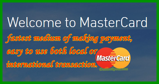 Why You Need MasterCard/Dollar Card From Your Bank www.mastercard.com - MasterCard Sign Up Form | MasterCard Sign In