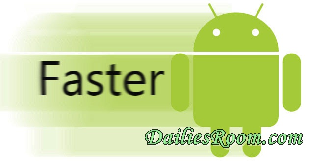 Steps to take in Fixing a slow running Android device - Speed up your android