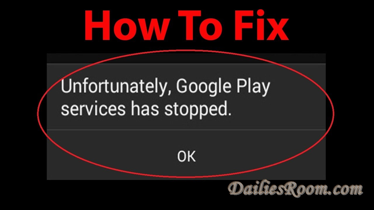 """How to Fix the error """"Unfortunately Google play services has stopped"""" on Android"""