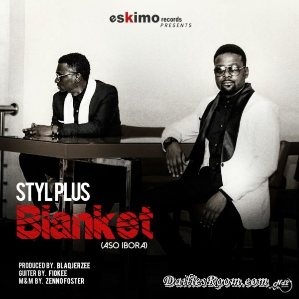 Download Styl Plus new Song 'Aso Ibora' (Produced by Blaq Jerzee ) | Eskimo Records