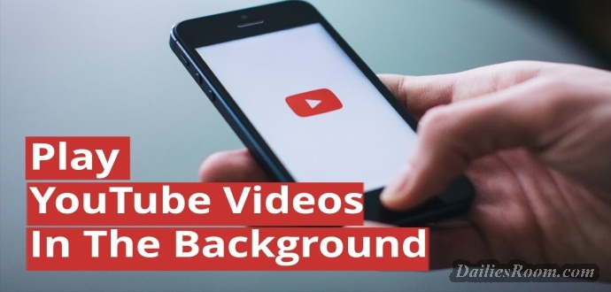 How to Play Youtube Videos In Your Android Device Background