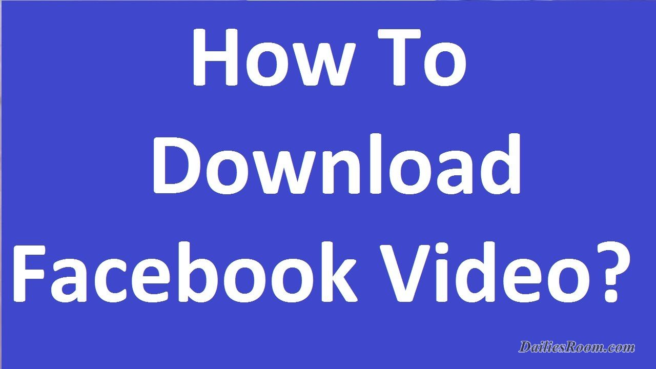 How to Easily Download free Facebook Videos on Android Device