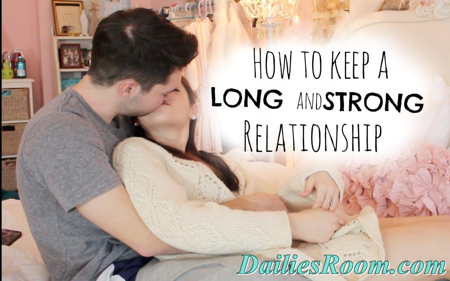 7 Ways to keep Love Relationship strong   Building a Lasting Relationship