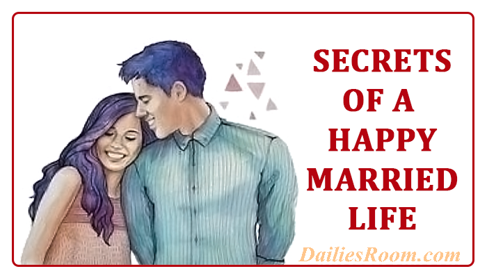 Secrets Of A Happy Married Life | Living Happily Ever After