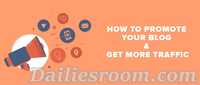 How to Promote Blog Contents to gain more Traffic | Blog Marketing
