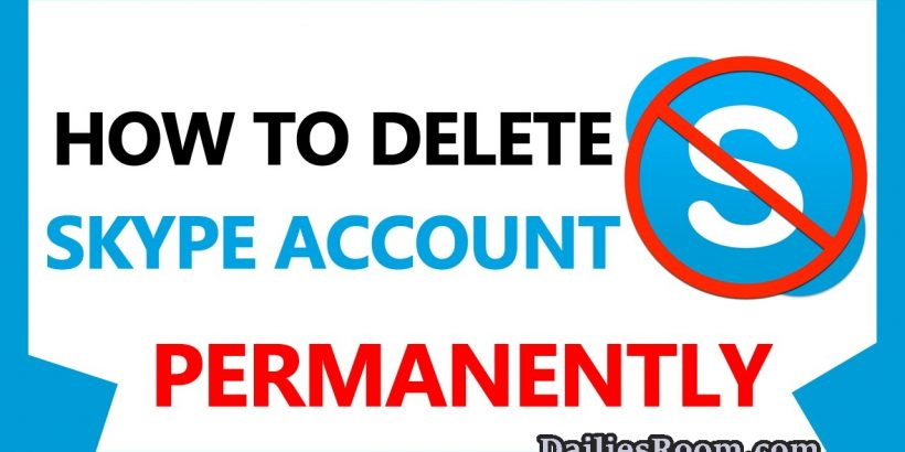 Steps to Delete Skype Account permanently | Close Skype Account