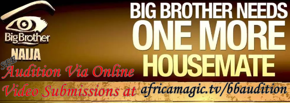 BBNaija Audition Via Online Video Submissions at africamagic.tv/bbaudition