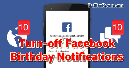 How To Turn-Off Facebook Birthday Notifications [PC & Mobile Guide]