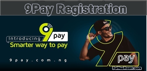 Steps To 9Pay Registration For Easy Online Payments In Nigeria