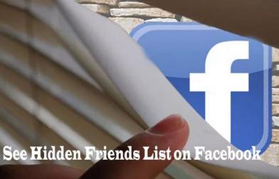 Facebook Hidden Friends: See Someone's Hidden Friends List on Facebook