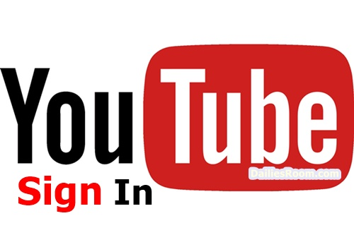 Youtube Sign In Account: Login www.youtube.com – Youtube Online Page